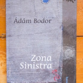 Adam Bodor - Zona Sinistra (editie hardcover)