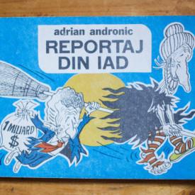 Adrian Andronic - Reportaj din iad