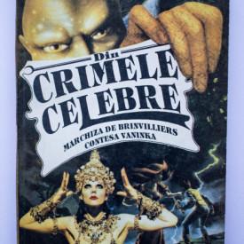 Alexandre Dumas - Din crimele celebre (Marchiza de Brinvilliers. Contesa Vaninka. Cherubino si Celestini)
