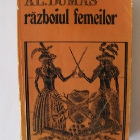 Alexandre Dumas - Razboiul femeilor