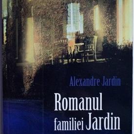 Alexandre Jardin - Romanul familiei Jardin