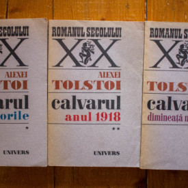 Alexei Tolstoi - Calvarul (Surorile. Anul 1918. Dimineata mohorata) (3 vol.)
