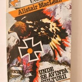 Alistair MacLean - Unde se avanta vulturii