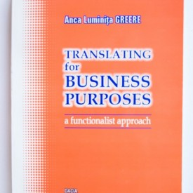 Anca Luminita Greere - Translating for business purposes (a functionalist approach)