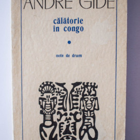 Andre Gide - Calatorie in Congo. Note de drum