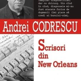 Andrei Codrescu - Scrisori din New Orleans