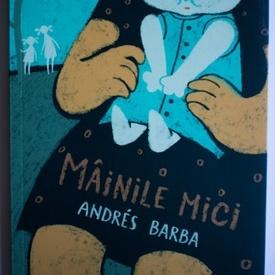 Andres Barba - Mainile mici