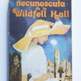 Anne Bronte - Necunoscuta de la Wildfell Hall