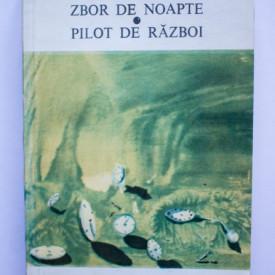 Antoine de Saint-Exupery - Zbor de noapte. Pilot de razboi