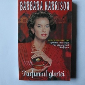 Barbara Harrison - Parfumul gloriei