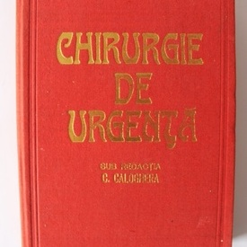 C. Caloghera (coord.) - Chirurgie de urgenta (editie hardcover)