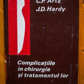 C. P. Artz, J. D. Hardy - Complicatiile in chirurgie si tratamentul lor (editie hardcover)