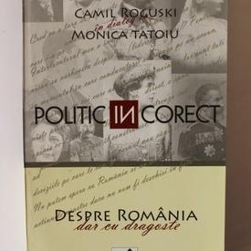 Camil Roguski in dialog cu Monica Tatoiu - Despre Romania, dar cu dragoste (cu autograful Monicai Tatoiu)