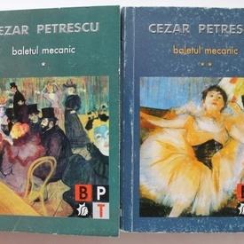 Cezar Petrescu - Baletul mecanic (2 vol.)