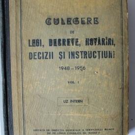 Colectiv autori - Culegere de legi, decrete, hotarari, decizii si instructiuni (1948-1956) (2 vol. I, editie hardcover)