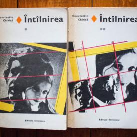 Constantin Chirita - Intalnirea (2 vol.)