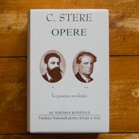 Constantin Stere - Opere I-II (In preajma revolutiei), (2 vol., editie hardcover)