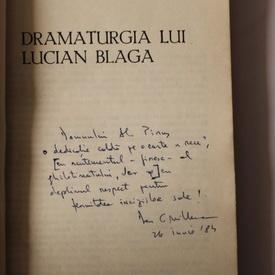 Dan C. Mihailescu - Dramaturgia lui Lucian Blaga (cu autograf)