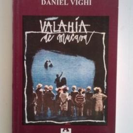 Daniel Vighi - Valahia de mucava