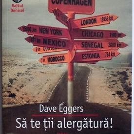Dave Eggers - Sa te tii alergatura!