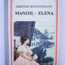 Dimitrie Bolintineanu - Manoil. Elena (editie hardcover)