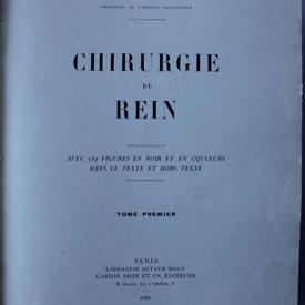 Dr. Edmond Papin - Chirurgie du rein (vol. I, editie hardcover, interbelica)