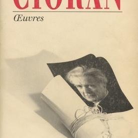 E. M. Cioran - Oeuvres (editie completa, in limba franceza)