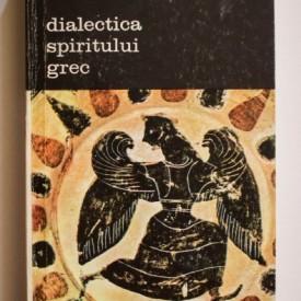 E. R. Dodds - Dialectica spiritului grec
