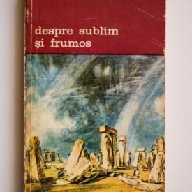 Edmund Burke - Despre sublim si frumos. Cercetare filosofica a originii ideilor