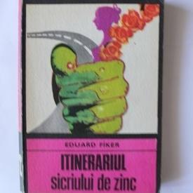 Eduard Fiker - Itinerariul sicriului de zinc