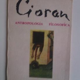 Emil Cioran - Antropologia filosofica