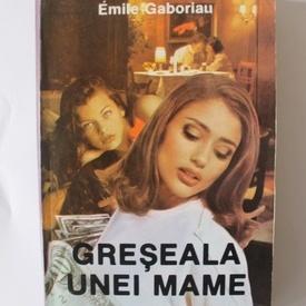 Emile Gaboriau - Greseala unei mame