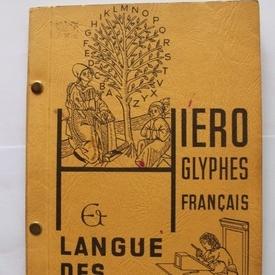Emmanuel Yves Monin - Hieroglyphes francais et Langue des Oiseaux (editie in limba franceza)