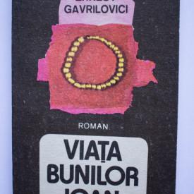 Ernest Gavrilovici - Viata bunilor Ioan