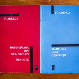 F. Aderca - Domnisoara din Strada Neptun. Revolte. Marturia unei generatii (2 vol.)