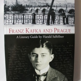 Franz Kafka and Prague - A Literary Guide by Harald Salfellner