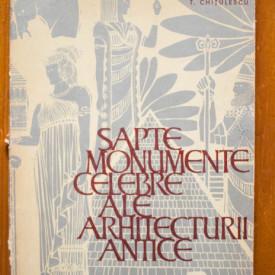 G. Chitulescu, T. Chitulescu - Sapte monumente celebre ale arhitecturii antice