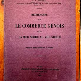 G. I. Bratianu - Recherches sur le Commerce Genois dans la Mer Noire au XIIIe Siecle (editie princeps, interbelica, in limba franceza)