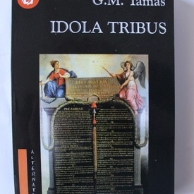 G.M. Tamas - Idola Tribus