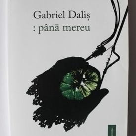 Gabriel Dalis - : pana mereu