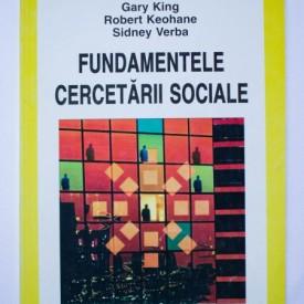 Gary King, Robert Keohane, Sidney Verba - Fundamentele cercetarii sociale