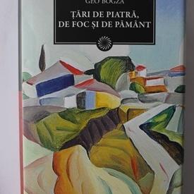 Geo Bogza - Tari de piatra, de foc si de pamant (editie hardcover)
