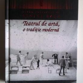 George Banu (coord.) - Teatrul de arta, o traditie moderna (editie hardcover)