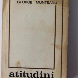 George Munteanu - Atitudini