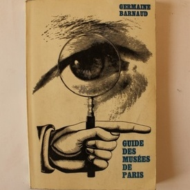 Germaine Bernaud - Guide des musees de Paris (editie in limba franceza)