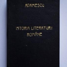 Gh. Adamescu - Istoria literaturii romane (editie interbelica, hardcover, frumos relegata)