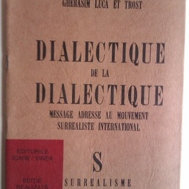 Gherasim Luca et Trost - Dialectique de la de dialectique. Message adresse au mouvement surrealiste international