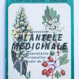 Gr. Constantinescu, Elena Hatieganu-Buruiana - Sa ne cunoastem plantele medicinale, proprietatile lor terapeutice si modul de folosire