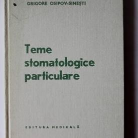 Grigore Osipov-Sinesti - Teme stomatologice particulare (editie hardcover)