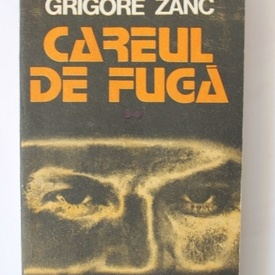 Grigore Zanc - Careul de fuga